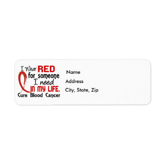 Red For Someone I Need Blood Cancer Label