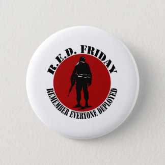 RED FRIDAY - REMEMBER EVERYONE DEPLOYED PINBACK BUTTON