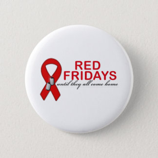 Red Fridays- Until They All Come Home Pinback Button