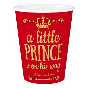 Toddler & Baby themed Red Gold Prince On His Way Baby Shower Paper Cup