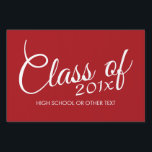 "Red Graduation Class of Custom Year and Text Lawn Sign<br><div class=""desc"">Add 2018,  2019 or any other year. This can be used for high school,  college,  trade school,  nursing or any grad party.</div>"
