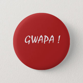 Red gwapa text design cebuano Filipino Tagalog Pinback Button