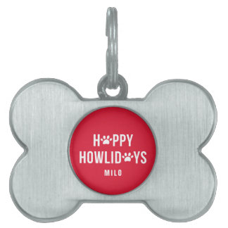 Red Happy Howlidays Modern Typograhy Personalized Pet Name Tag