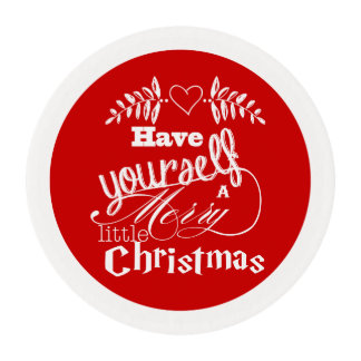 Red Have Yourself a Merry Little Christmas Edible Frosting Rounds