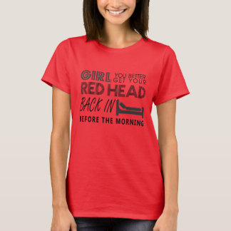 Red Head - Aint Goin Down - Garth Brooks Shirt
