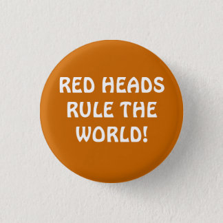 RED HEADS RULE THE WORLD! PINBACK BUTTON