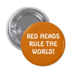 RED HEADS RULE THE WORLD! PINBACK BUTTONS
