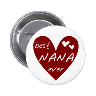 Red Heart Best Nana Ever T-shirts and Gifts Pinback Buttons