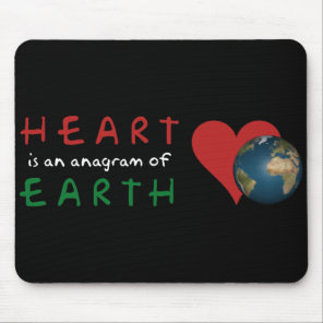Red Heart is anagram for Green Earth Mouse Pad