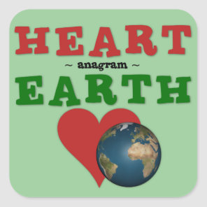 Red Heart is anagram for Green Earth Square Sticker