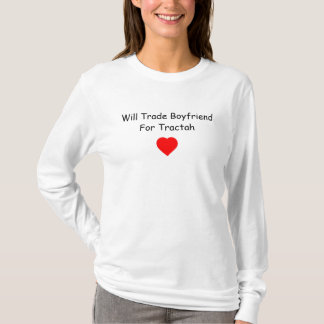 red-heart, Will Trade Boyfriend For Tractah T-Shirt