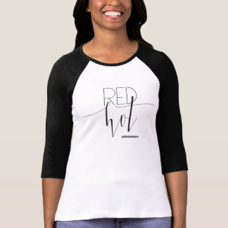"""""""RED HOT"""" Black & White Raglan Shirt"""