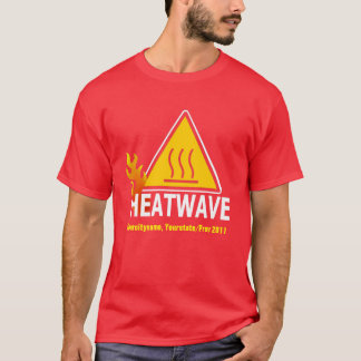RED HOT - Heat Wave Warning Sign T-Shirt