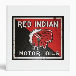 Red Indian Motor Oil sign. Rusted version 3 Ring Binder