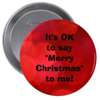 """Red It's Ok to Say """"Merry Christmas"""" to me, button"""
