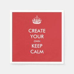 Paper Napkins with Keep Calm and Create Your Own design