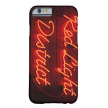 Red Light District Barely There iPhone 6 Case