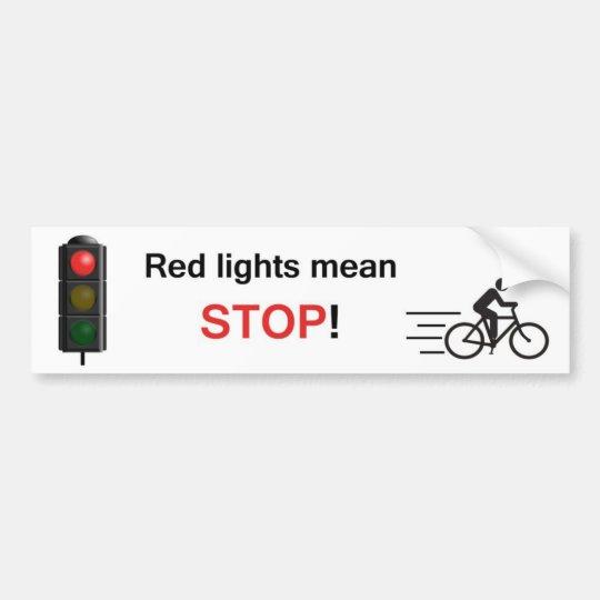 Red Lights Mean Stop! Bumper Sticker