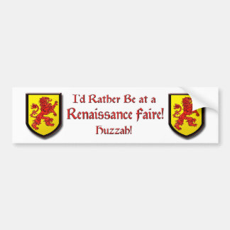 Red Lion Yellow Shield I'd Rather Be at a Renaissa Bumper Sticker