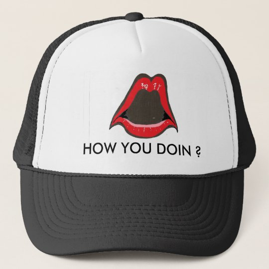 red lips,  HOW YOU DOIN ? Trucker Hat
