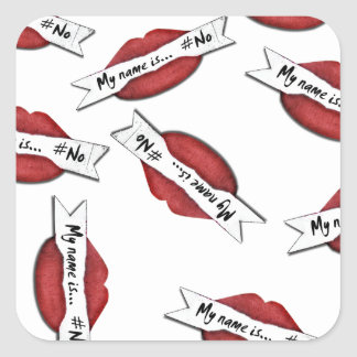 "Red Lips ""My Name Is #NO"" Square Sticker"