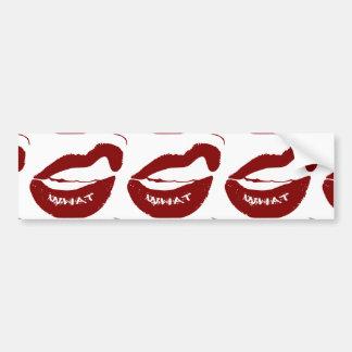 Red Lips What Grr grit teeth Bumper Sticker