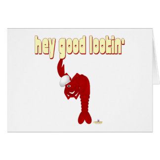 Red Lobster Chef Hey Good Lookin' Greeting Card