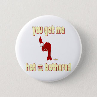 Red Lobster Chef You Get Me Hot And Bothered Pinback Button