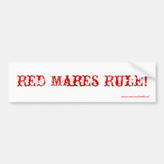 Red Mares Rule! Bumper Sticker