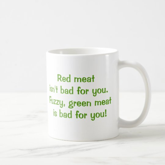 Red Meat isn't Bad for You Coffee Mug