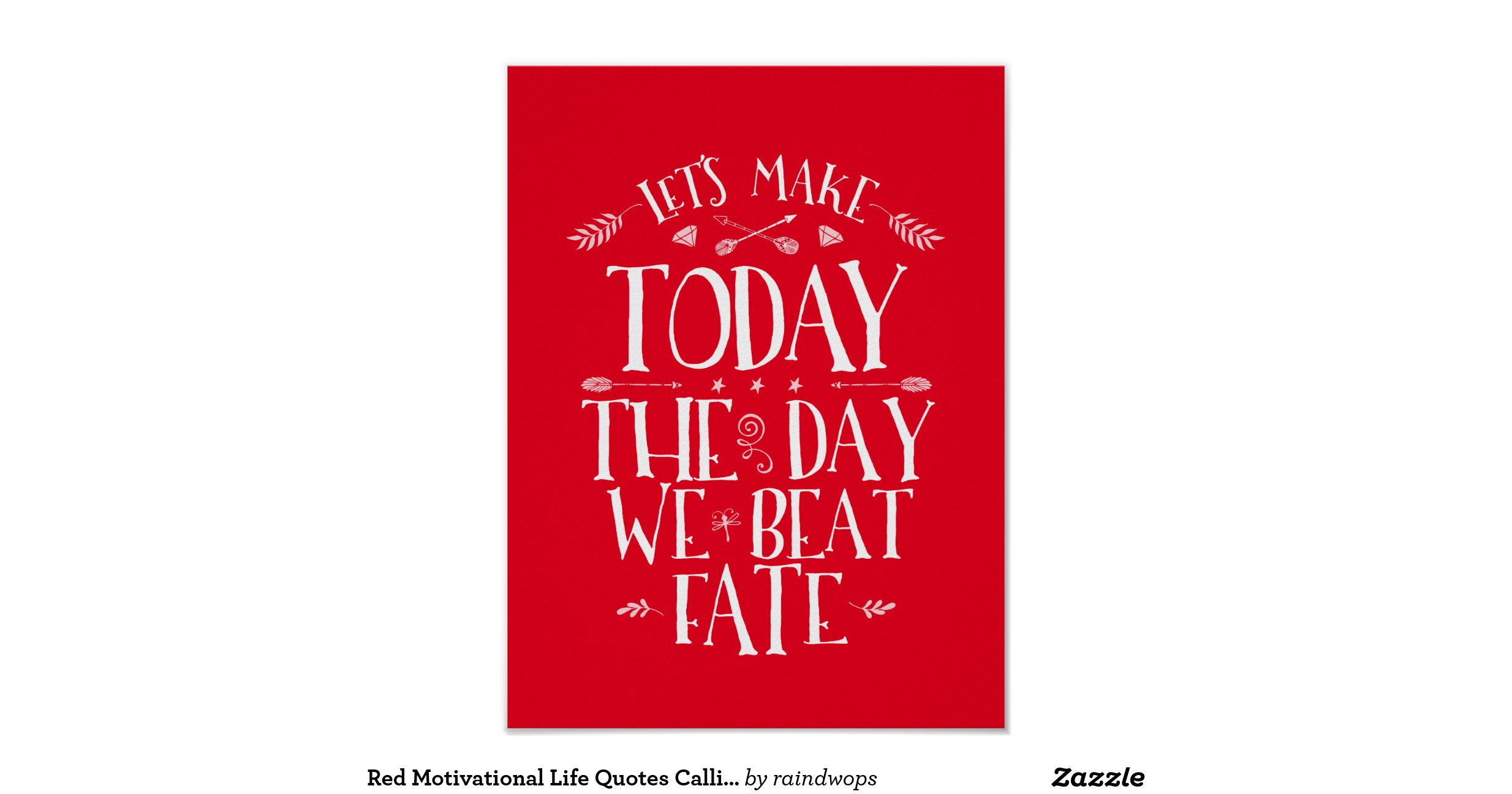 Red Motivational Life Quotes Calligraphy Poster Zazzle