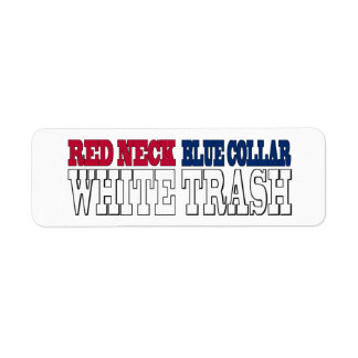 Red Neck Blue Collar White Trash Text Label