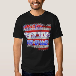 Red Neck White Trash Blue Collar T Shirt