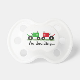 Red or green tractor I m still deciding Pacifier