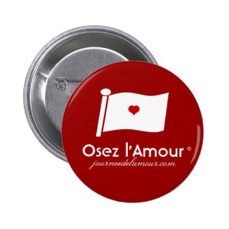 Red Osez l Amour Pins