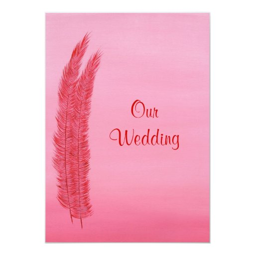 Red Pink Feathers,  Our Wedding Invitations