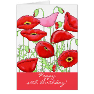 Red Pink Poppy Flowers 40th Happy Birthday Card