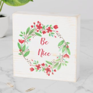 Red Poppy Floral Watercolor Wreath/ Be Nice Wooden Box Sign