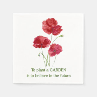 Red Poppy To Plant a Garden is to believe quote Napkin