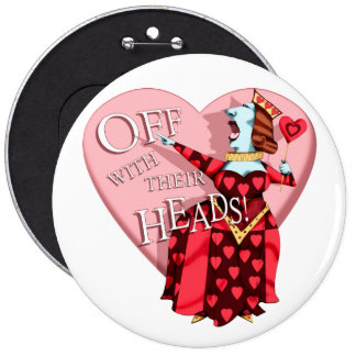"""Red Queen """"Off with their Heads!"""" Button"""