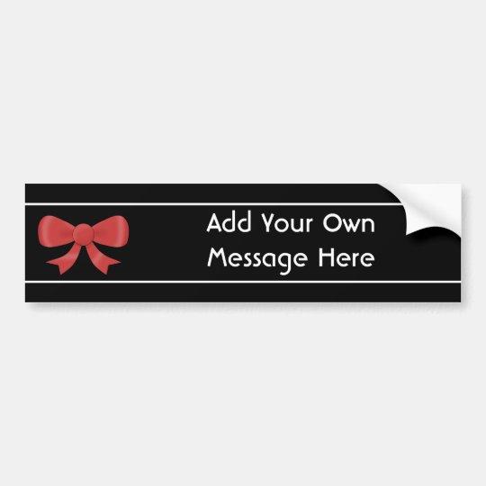 Red Ribbon Bow. On Black. Custom White Text Bumper Sticker