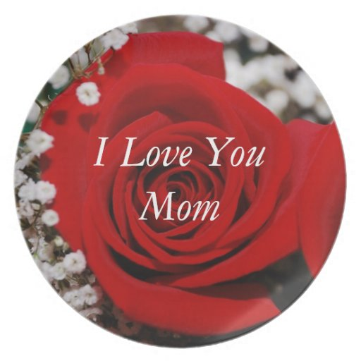 Red Rose I Love You Mom Plates | Zazzle