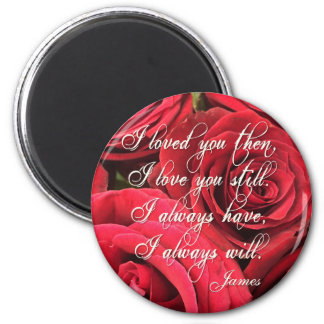 Red Roses Romantic I Loved You Then Magnet