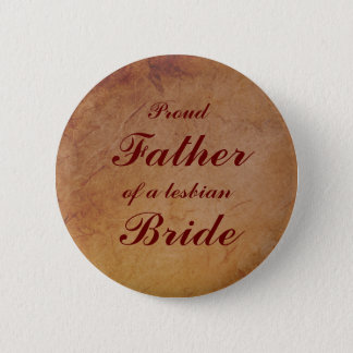Red Rustic Lesbian Bride's Father Badge Pinback Button