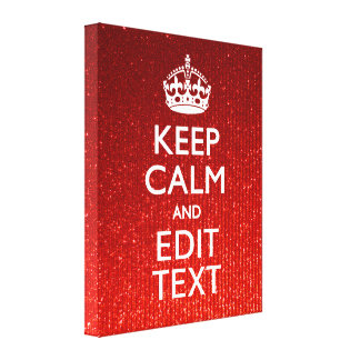 Red Sensation Keep Calm and Have Your Text Canvas Print