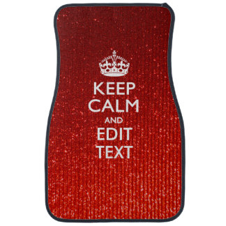 Red Sensation Keep Calm and Have Your Text Car Floor Mat