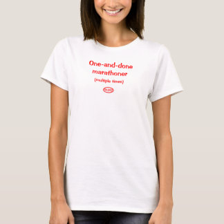Red text: one-and-done marathoner T-Shirt
