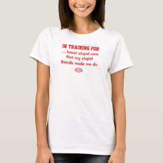 Red text: Stupid race with stupid friends T-Shirt