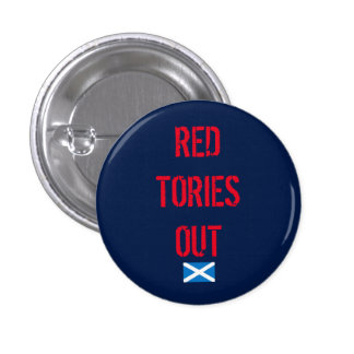 Red Tories Out Scottish Independence Badge Pin