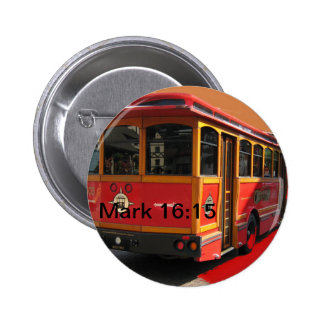 Red Trolley Bus Bible Verse Scripture Mark 16:15 Button